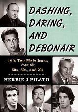 Dashing Daring and Debonair (Hardcover) Adam West Batman, Andy Griffith TV Icons