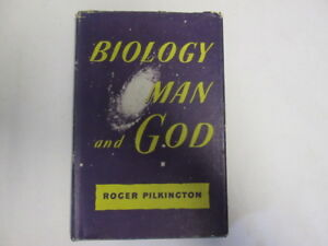 Good-Biology-Man-and-God-Pilkington-Roger-1951-01-01-Condition-is-commensu