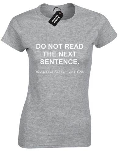 Ne pas lire la prochaine phrase Femmes Shirt Blague Coquine Anarchy Fantaisie Cadeau Nouveau