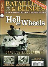BATAILLES & BLINDES N° 27 - HELL ON WHEELS DANS L'ENFER DE LA ROER