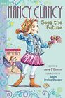 Fancy Nancy: Nancy Clancy Bind-up: Books 3 and 4: Sees the Future and Secret of the Silver Key by Jane O'Connor (Hardback, 2015)