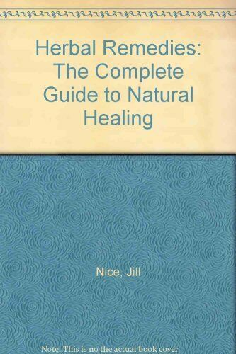 Jill Nice's Herbal Remedies and Home Comforts By Jill Nice