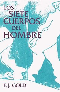 """EJ Gold """"Los Siete Cuerpos del Hombre"""" - Edición en ESPAÑOL - E.J. Gold"""