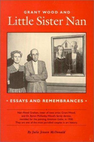 Grant Wood's Little Sister Nan : An American Icon