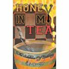 Honey in My Tea The Substance of Intimacy 9781468544138 by Lesley Paperback