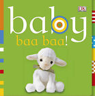Baby Baa Baa! by Dawn Sirett (Board book, 2009)