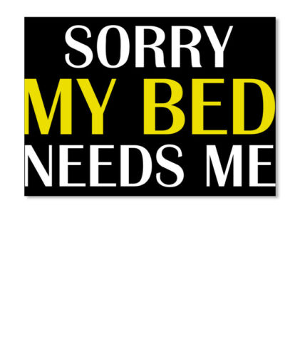 Landscape Details about  /Sorry My Bed Needs Me Sticker