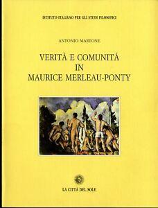 MARTONE Verità e comunità in Maurice Merleau-Ponty