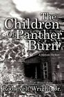 The Children of Panther Burn a HISTORIC Fiction Wright Roosevel 9781440146510