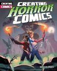 Creating Horror Comics by David Belmonte (Hardback, 2015)