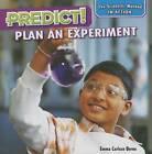 Predict!: Plan an Experiment by Emma Carlson Berne (Hardback, 2015)