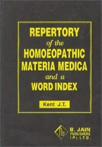 Repertory of the Homoeopathic Materia Medica and a Word Index by J  T  Kent  (2003, Hardcover)