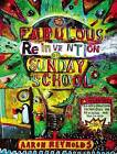 The Fabulous Reinvention of Sunday School: Transformational Techniques for Reaching and Teaching Kids by Aaron Reynolds (Paperback, 2007)
