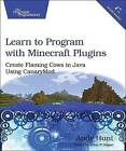 Learn to Program with Minecraft Plugins: Create Flaming Cows in Java Using CanaryMod by Andy Hunt (Paperback, 2014)