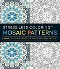 Stress Less Coloring: Mosaic Patterns: 100+ Coloring Pages for Peace and Relaxation by Adams Media (Paperback, 2014)