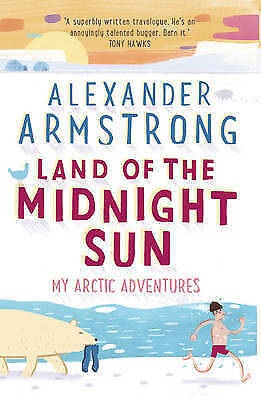 1 of 1 - (Good)-Land of the Midnight Sun: My Arctic Adventures (Paperback)-Armstrong, Ale