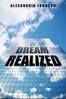 A Dream Realized by Alexandria Johnson (Paperback / softback, 2013)