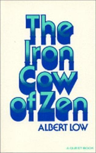 The Iron Cow of Zen by Albert Low
