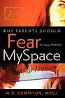Why Parents Should Fear Myspace by W D Edmiston (Paperback / softback, 2007)
