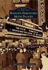 Boston's Downtown Movie Palaces by Arthur Singer, Ron Goodman (Paperback / softback, 2011)