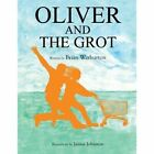 Oliver and the Grot by Brian Warburton (Paperback / softback, 2013)