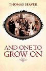 And One to Grow on by Thomas Seaver (Paperback / softback, 2007)
