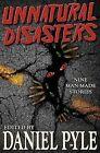 Unnatural Disasters by Daniel Pyle (Paperback / softback, 2011)
