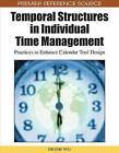Temporal Structures in Individual Time Management: Practices to Enhance Calendar Tool Design by Business Science Reference (Hardback, 2009)
