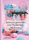 Schmuck gestalten à la MissBonbon (2012, Gebundene Ausgabe)
