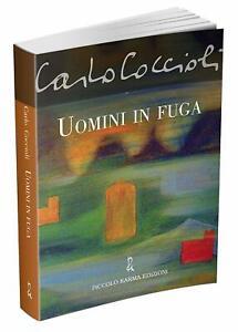 4119562 1677226 Libri Carlo Coccioli - Uomini In Fuga