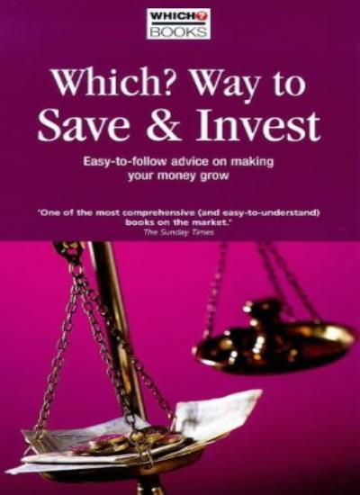 Which? Way to Save and Invest 1999-2000 Pb (Which Consumer Guides),Consumers As