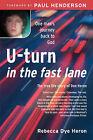 U-Turn in the Fast Lane by Rebecca Dye Heron (Paperback / softback, 2008)
