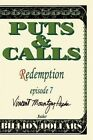 Puts and Calls Redemption Episode VII by Vincent Mountjoy-pepka