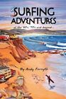 Surfing Adventures of The '60s '70s and Beyond. by Andy Forsyth 9781436379403