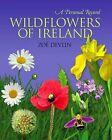 Wildflowers of Ireland: A Personal Record by Zoe Devlin (Hardback, 2011)