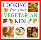 Cooking for Your Vegetarian Kids: Tasty, Healthy Food with Child Appeal by Roz Denny (Hardback, 1999)