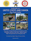 Dogfriendly.Com's United States and Canada Dog Travel Guide: Dog-Friendly Accommodations, Beaches, Public Transportation, National Parks, Attractions and Restaurants by Len Kain, Tara Kain (Paperback / softback, 2010)