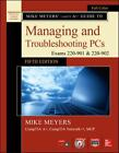 Mike Meyers' CompTIA a+ Guide to Managing and Troubleshooting PCs, Fifth Edition (Exams 220-901 And 220-902) by Mike Meyers (2016, CD-ROM / Paperback)