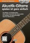 Akustik-Gitarre spielen ist ganz einfach + CD + DVD (2013, Geheftet)