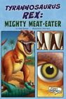 Tyrannosaurus Rex: Mighty Meat Eater by Rebecca Olien (Paperback, 2012)