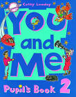 You and Me: 2: Pupil's Book by Cathy Lawday (Paperback, 1994)