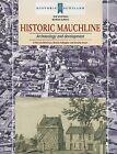 Historic Mauchline: Archaeology and Development by Dennis Gallagher, E. Patricia Dennison, Gordon Ewart (Paperback, 2006)