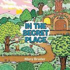 In the Secret Place by Mary Bruder (Paperback / softback, 2014)