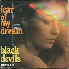 "BLACK DEVILS - Fear of my dream - VINYL 7"" 45 LP ITALY 1976 NEAR MINT COVER VG"