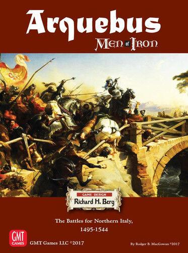 PRESALE Arquebus Men of Iron The Battle for Northern Italy 1495-1544 board ga