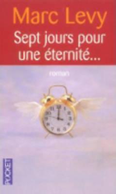 Sept Jours Pour Une Eternite, Levy, Marc, Very Good Book