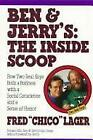 Ben and Jerry's - The Inside Scoop : How Two Real Guys Built a Business With Social Conscience and a Sense of humour by Fred Lager (1994, Hardcover, Reprint)