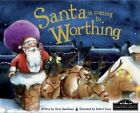 Santa is Coming to Worthing by Hometown World (Hardback, 2013)