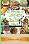 52 Weeks of Crockpot & Slow Cooker Meals. by Angela Frost (Paperback / softback, 2015)