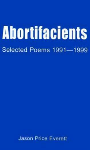 Abortifacients: Selected Poems 1991-1999